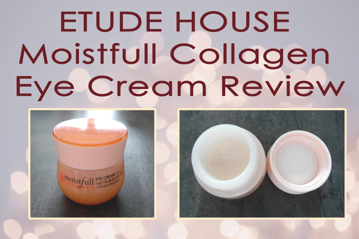 ETUDE HOUSE Moistfull Collagen Eye CreamReview