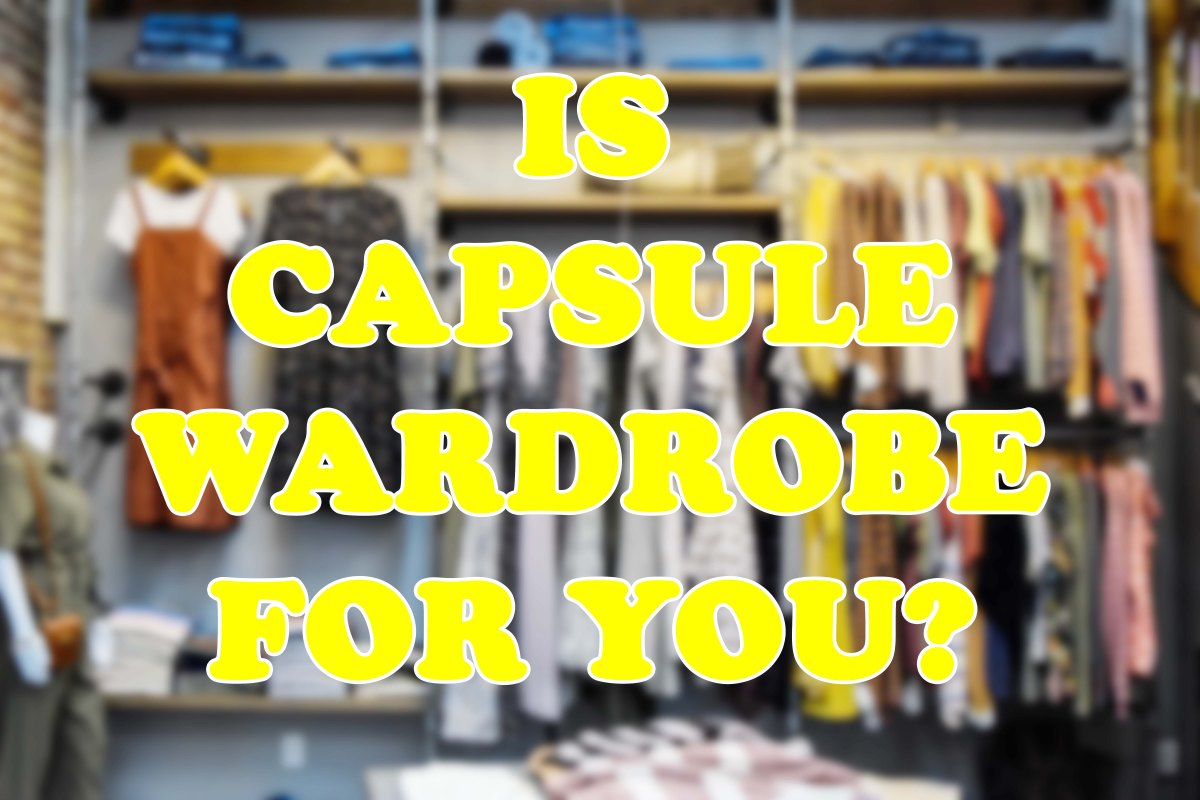 Why Capsule Wardrobe Might Not Work For You (Like It Didn't For Me)