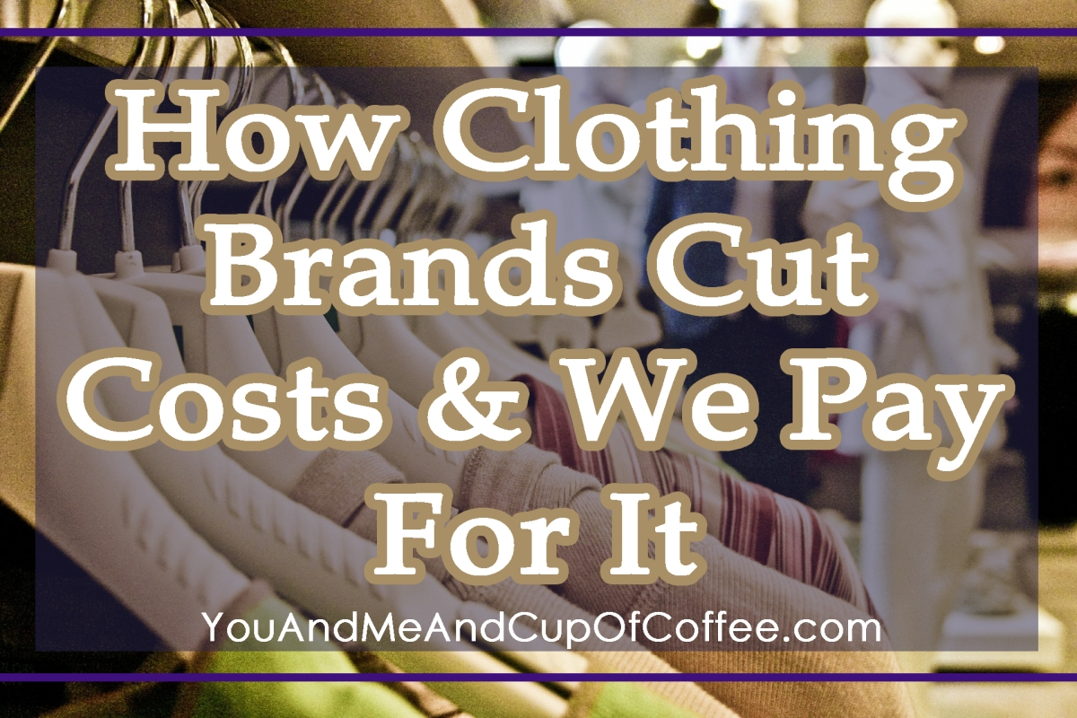 7 Sneaky Ways Clothing Brands Cut Costs and Why You Need To Know Them