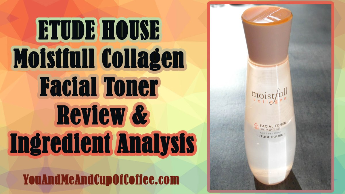ETUDE HOUSE Moistfull Collagen Facial Toner Review And Full Ingredient Analysis