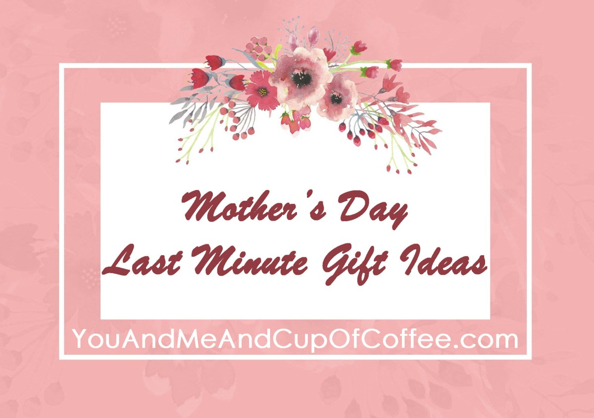 Last Minute Gift Ideas for Mother's Day!