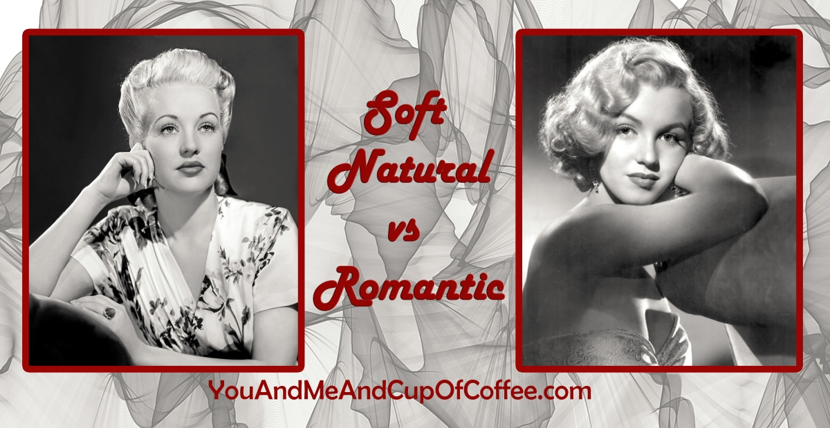 Soft Natural vs Romantic in Kibbe System w/Examples